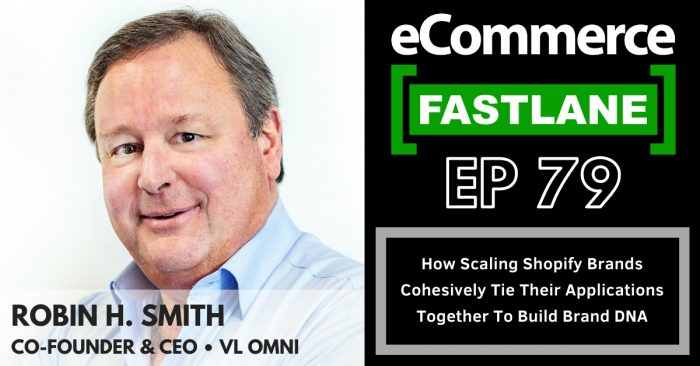 VL OMNI features on Ecommerce FASTLANE podcast with Shopify's Steve Hutt