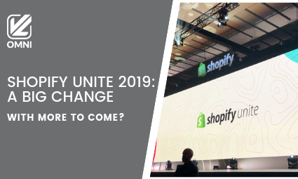 Shopify Unite 2019 A Big Change
