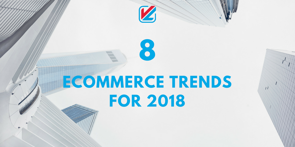 INFOGRAPHIC 2018 ECOMMERCE TRENDS