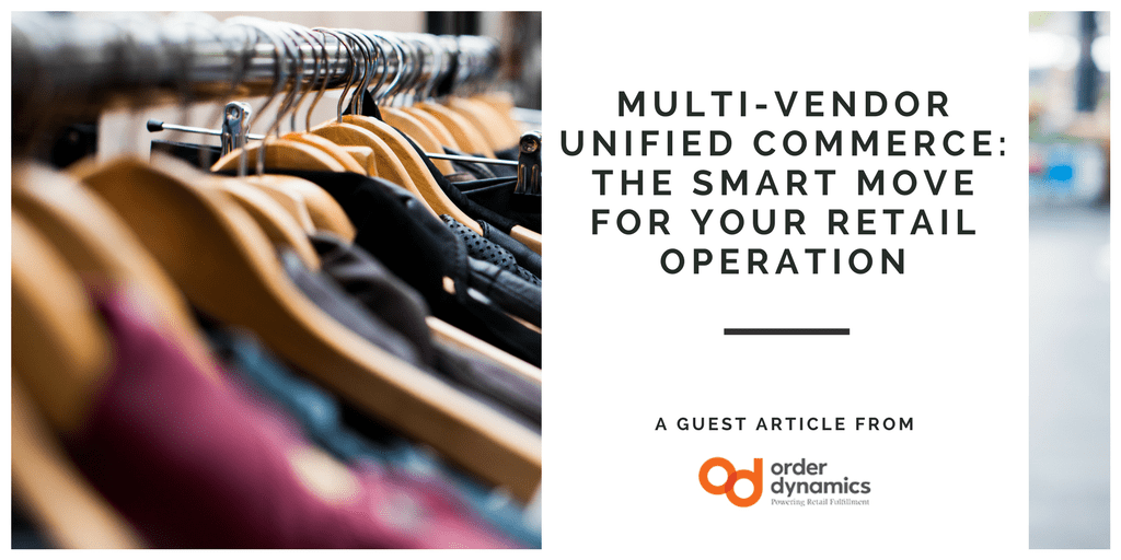 od guest blog, order dynamics, unified commerce