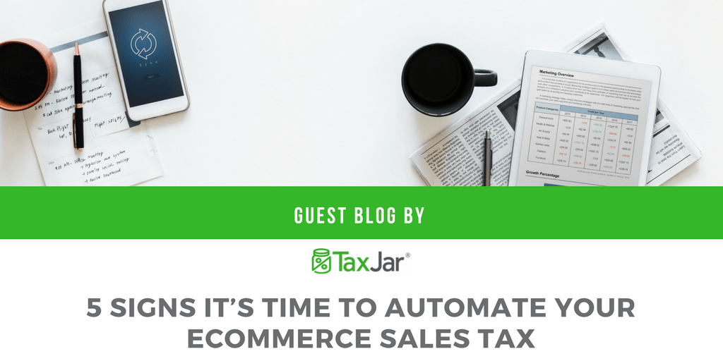 taxjar signs time to automate your ecommerce sales tax