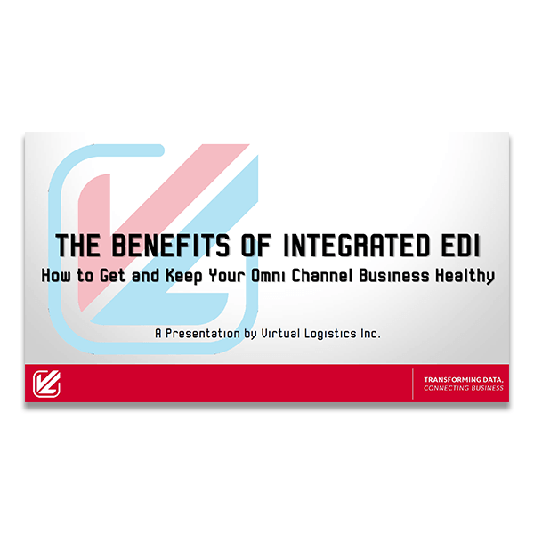 The Benefits of Integrated EDI: How to Get and Keep Your Omni Channel Business Healthy