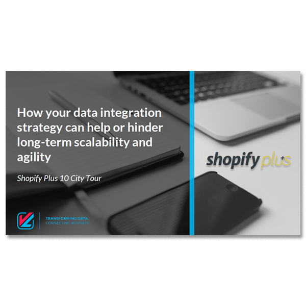 Learn how to use data integration to help your business have long term scalability. Download the presentation slides and learn how to take your shopify plus store to the next level