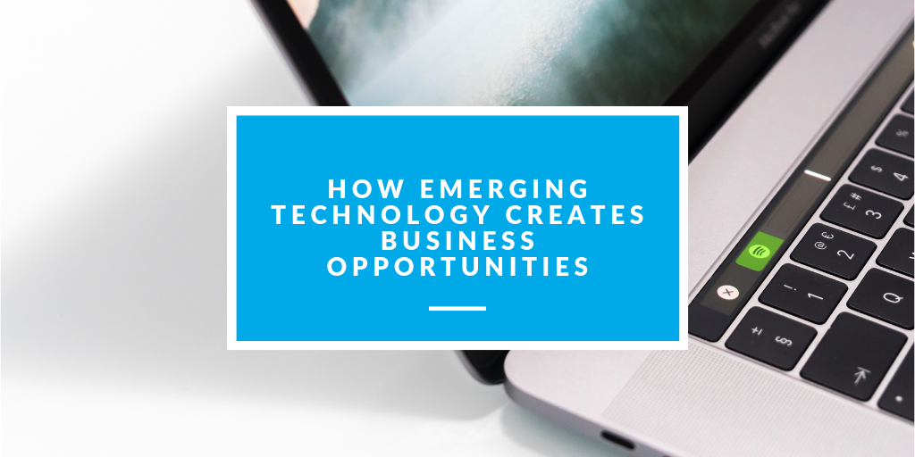 blog banner how emerging technology creates business opportunties