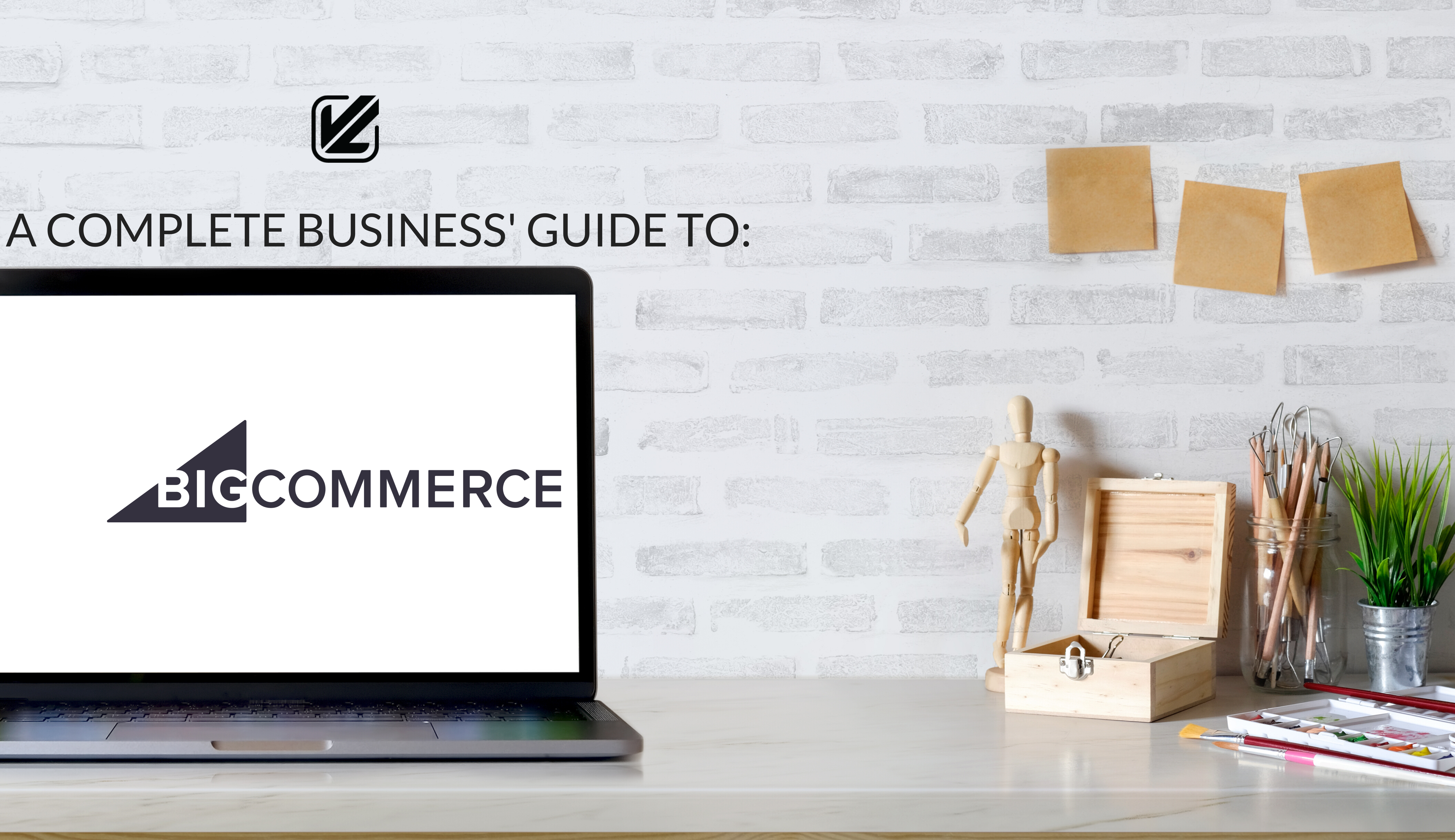 A Complete Business Guide to BigCommerce