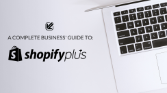 A complete business guide to Shopify Plus