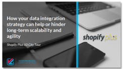 Empower your growth with data integration, learn how to take your shopify plus store to the next level