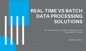 Real-time vs Batch Data Processing Solutions