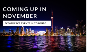 Ecommerce Events on November 2019 in Toronto