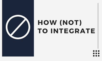 insight-on-how-not-to-integrate